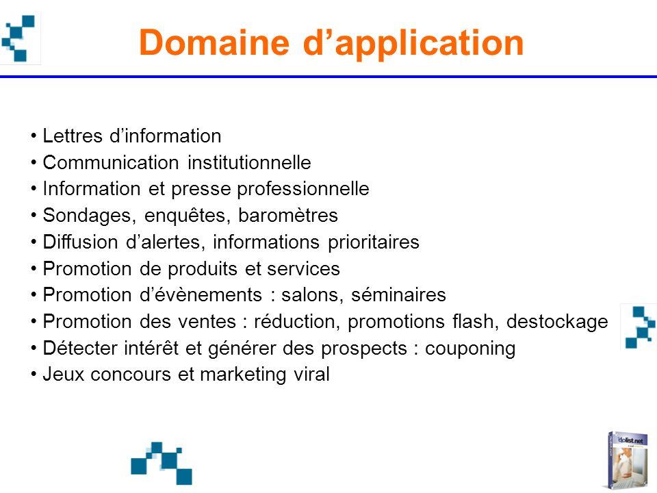 Domaine dapplication Lettres dinformation Communication institutionnelle Information et presse professionnelle Sondages, enquêtes, baromètres Diffusio