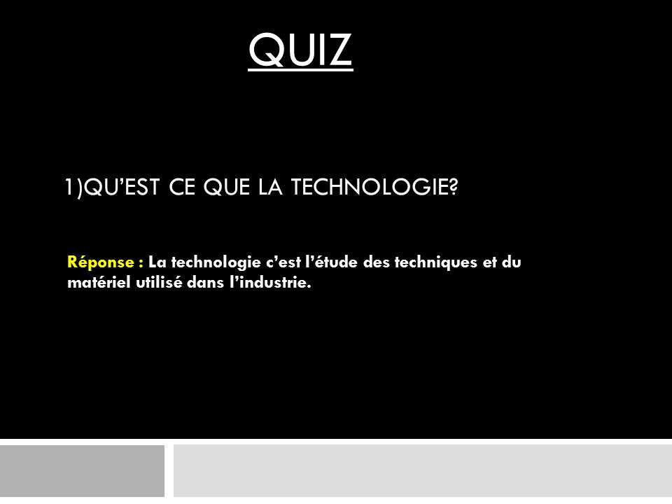 1)QUEST CE QUE LA TECHNOLOGIE.