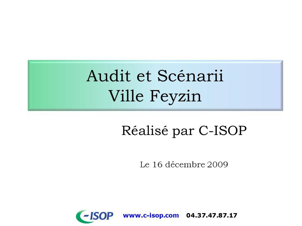 www.c-isop.com 04.37.47.87.17 Réalisé par C-ISOP Le 16 décembre 2009 Audit et Scénarii Ville Feyzin