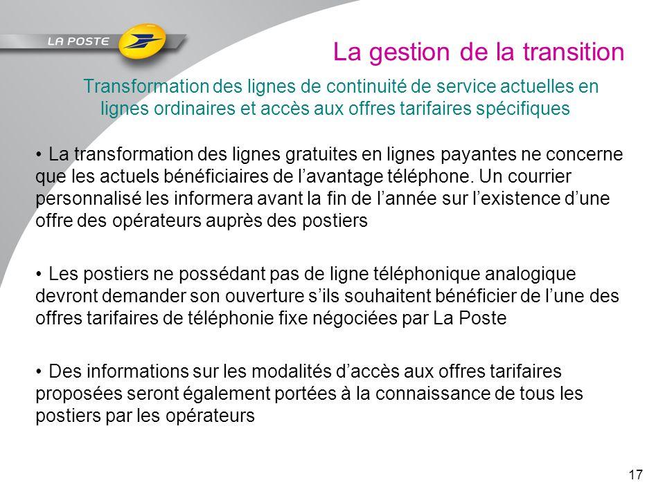 17 La gestion de la transition Transformation des lignes de continuité de service actuelles en lignes ordinaires et accès aux offres tarifaires spécif