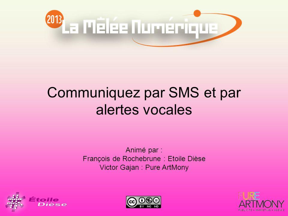 Communiquez par SMS et par alertes vocales Animé par : François de Rochebrune : Etoile Dièse Victor Gajan : Pure ArtMony