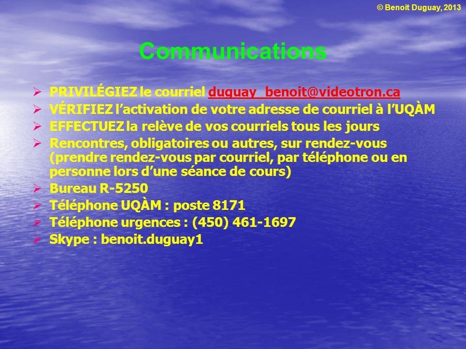 © Benoit Duguay, 2013 Communications PRIVILÉGIEZ le courriel duguay_benoit@videotron.caduguay_benoit@videotron.ca VÉRIFIEZ lactivation de votre adress