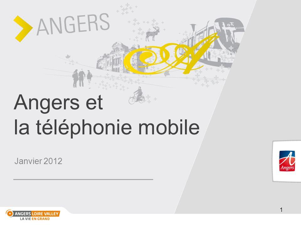 1 Angers et la téléphonie mobile Janvier 2012