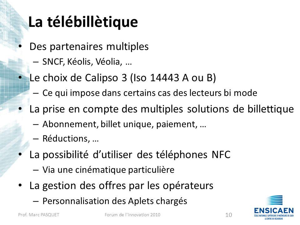 La télébillètique Des partenaires multiples – SNCF, Kéolis, Véolia, … Le choix de Calipso 3 (Iso 14443 A ou B) – Ce qui impose dans certains cas des l