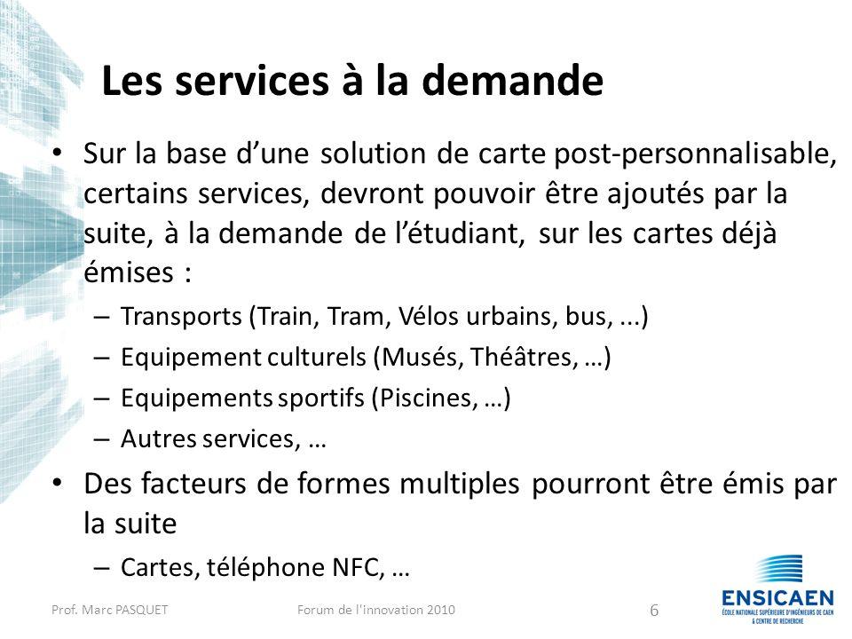 Les services à la demande Sur la base dune solution de carte post-personnalisable, certains services, devront pouvoir être ajoutés par la suite, à la