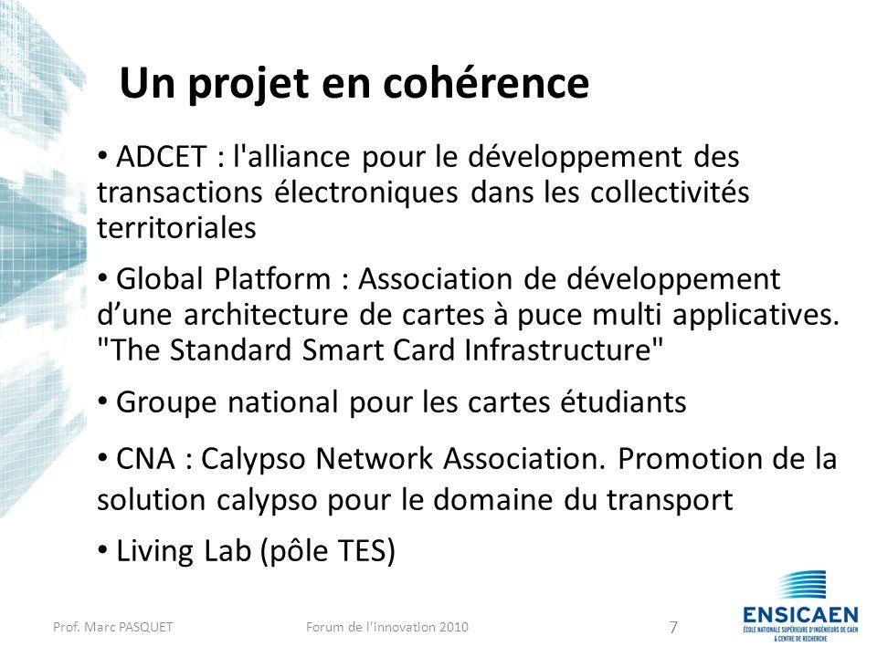 Un projet en cohérence ADCET : l'alliance pour le développement des transactions électroniques dans les collectivités territoriales Global Platform :