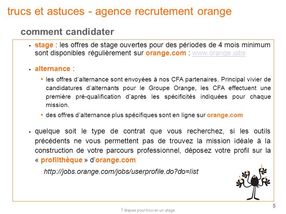 7 étapes pour trouver un stage 5 trucs et astuces - agence recrutement orange stage : les offres de stage ouvertes pour des périodes de 4 mois minimum
