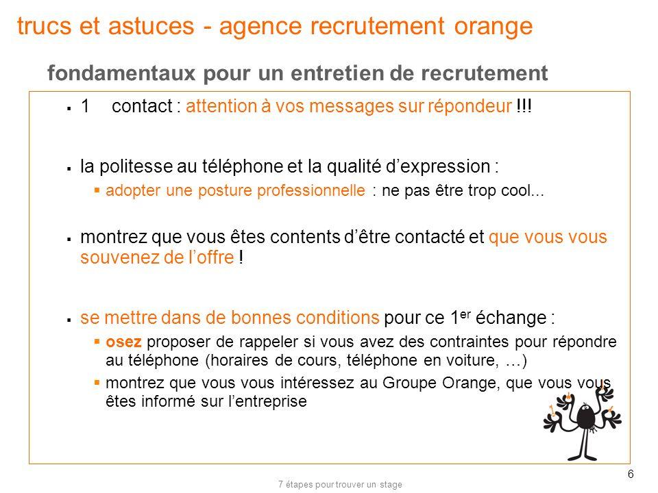 7 étapes pour trouver un stage 6 trucs et astuces - agence recrutement orange 1er contact : attention à vos messages sur répondeur !!! la politesse au