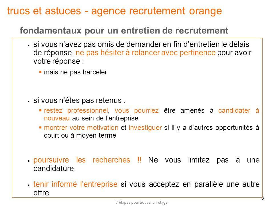 7 étapes pour trouver un stage 8 trucs et astuces - agence recrutement orange si vous navez pas omis de demander en fin dentretien le délais de répons