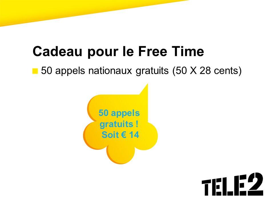 Cadeau pour le Free Time 50 appels nationaux gratuits (50 X 28 cents) 50 appels gratuits ! Soit 14