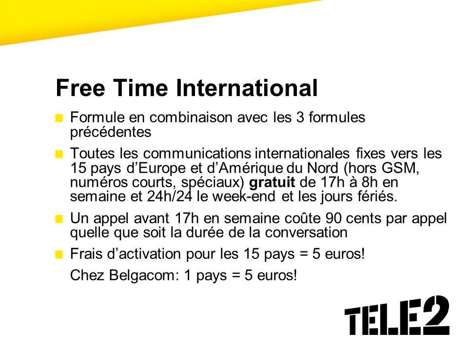 Free Time International Formule en combinaison avec les 3 formules précédentes Toutes les communications internationales fixes vers les 15 pays dEurop