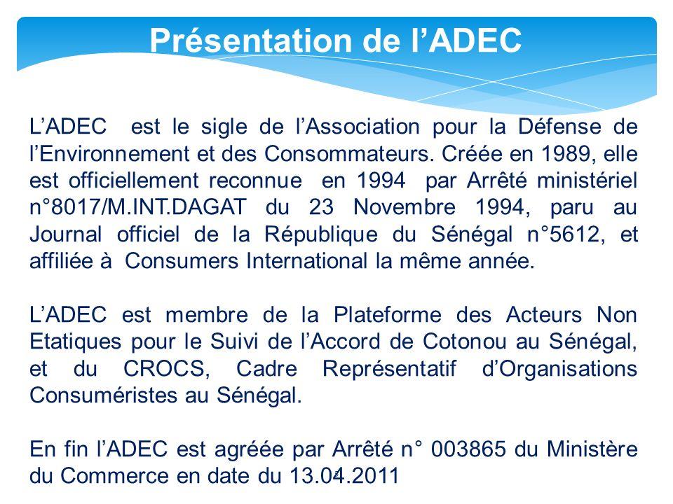 5 Présentation de lADEC LADEC est le sigle de lAssociation pour la Défense de lEnvironnement et des Consommateurs.