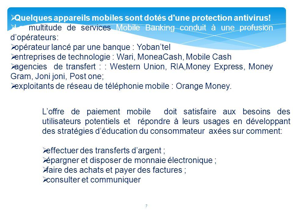 7 Quelques appareils mobiles sont dotés d une protection antivirus.