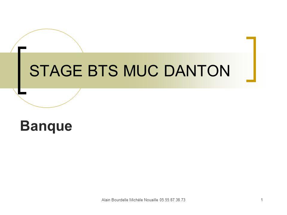 Alain Bourdelle Michèle Nouaille 05.55.87.38.731 STAGE BTS MUC DANTON Banque