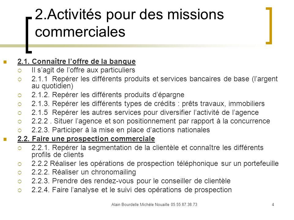 Alain Bourdelle Michèle Nouaille 05.55.87.38.735 2.Activités pour des missions commerciales (suite) 2.3.