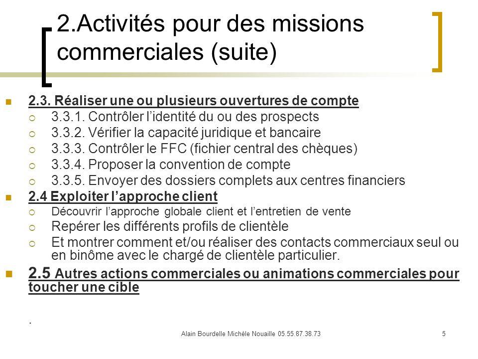 Alain Bourdelle Michèle Nouaille 05.55.87.38.735 2.Activités pour des missions commerciales (suite) 2.3. Réaliser une ou plusieurs ouvertures de compt