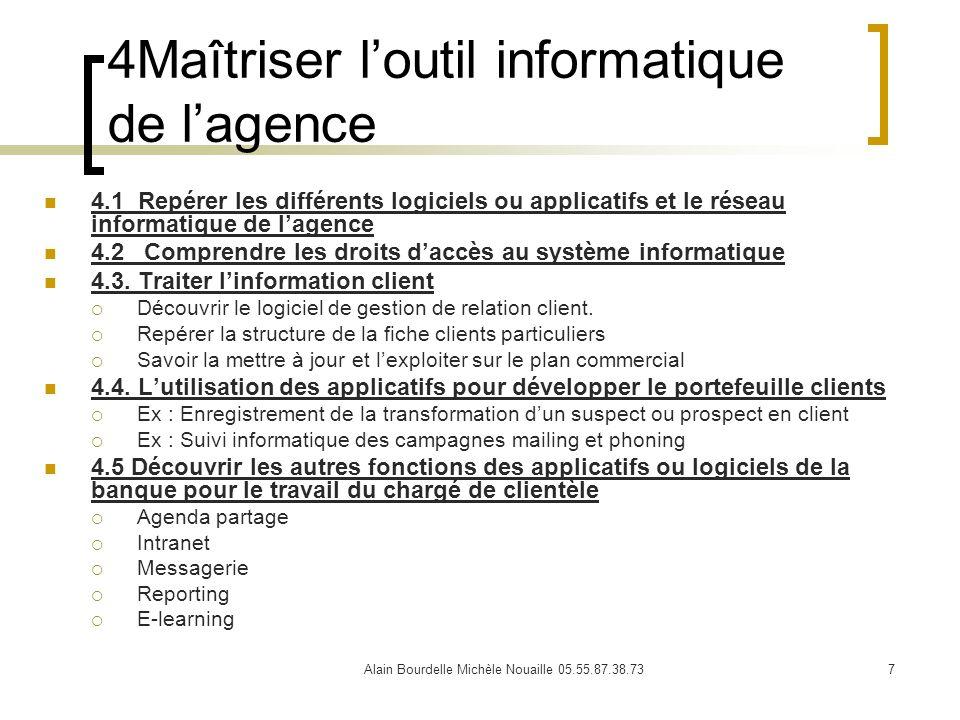 Alain Bourdelle Michèle Nouaille 05.55.87.38.737 4Maîtriser loutil informatique de lagence 4.1 Repérer les différents logiciels ou applicatifs et le r