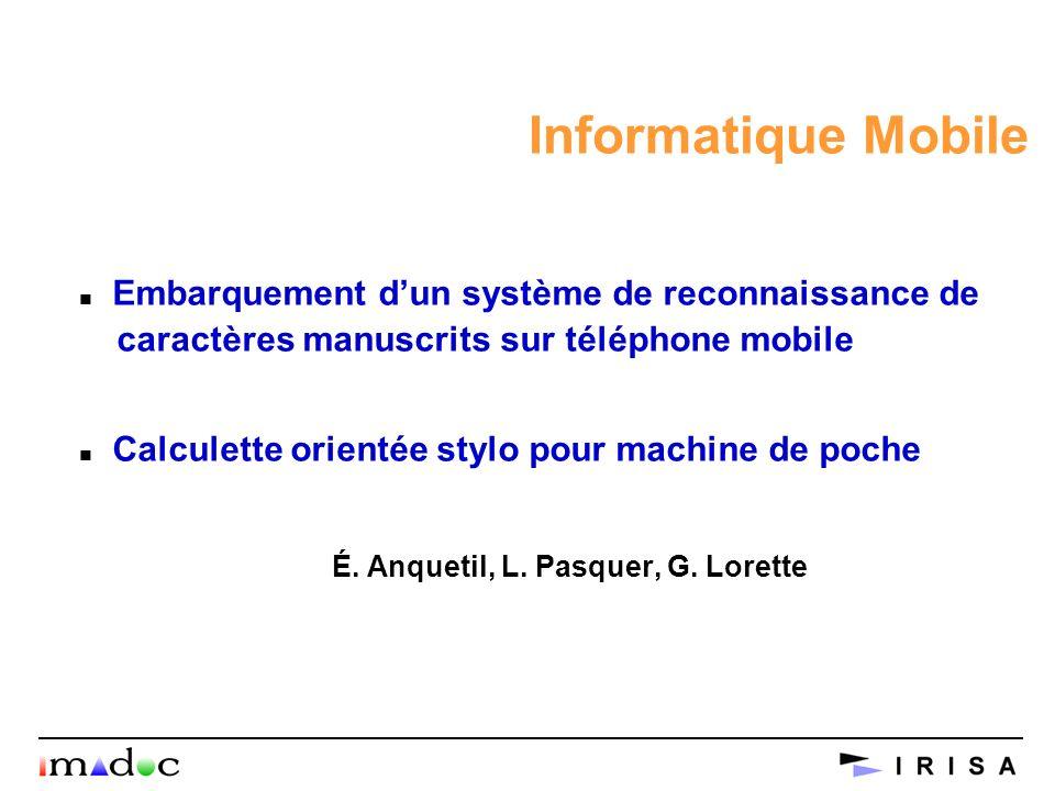Informatique Mobile n Embarquement dun système de reconnaissance de caractères manuscrits sur téléphone mobile n Calculette orientée stylo pour machin
