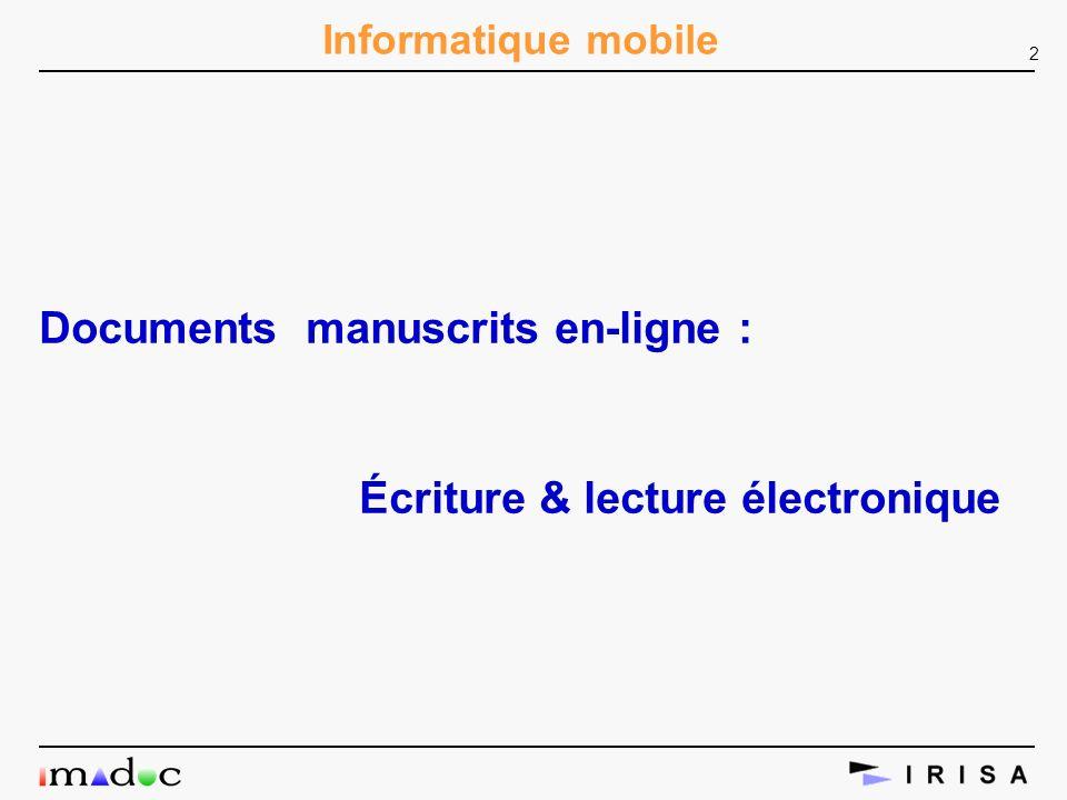2 Informatique mobile Documents manuscrits en-ligne : Écriture & lecture électronique