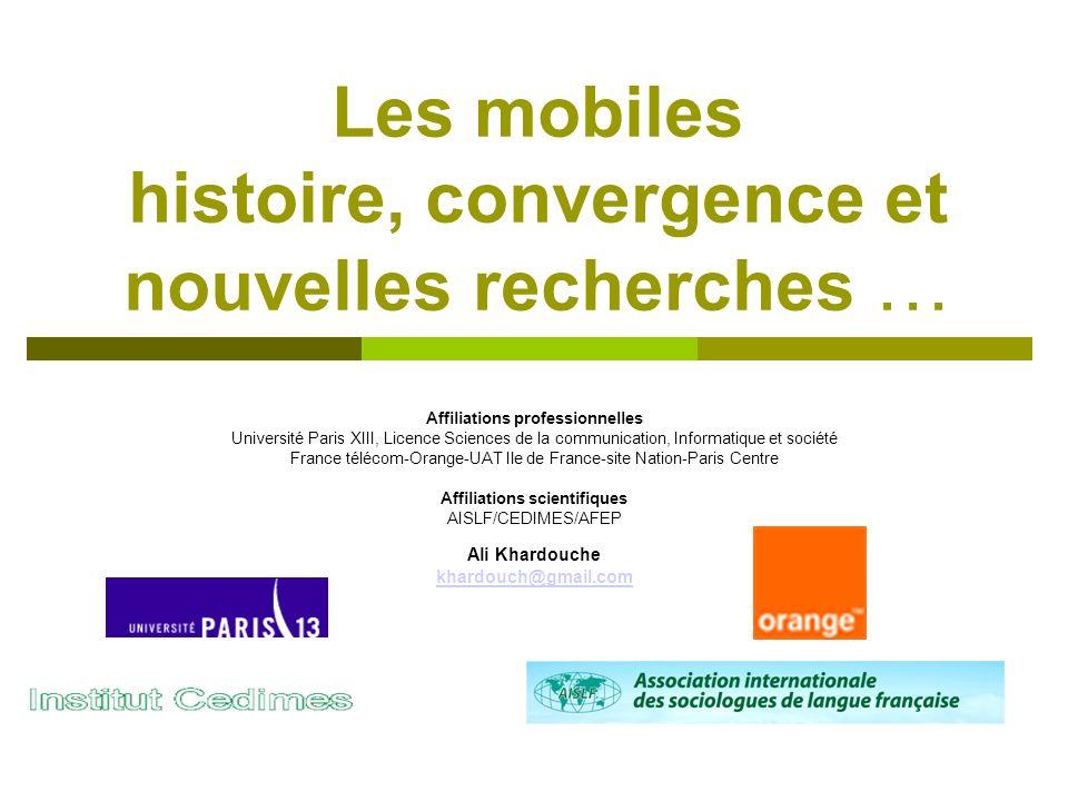 Les mobiles histoire, convergence et nouvelles recherches … Affiliations professionnelles Université Paris XIII, Licence Sciences de la communication,