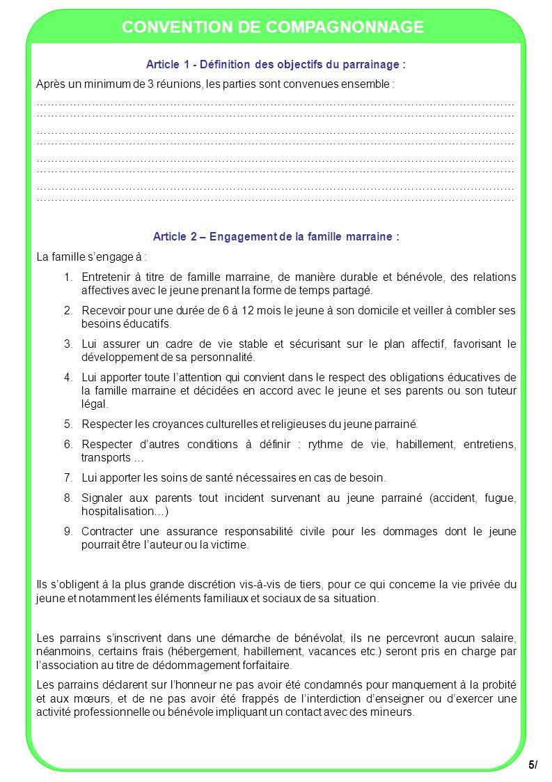 CONVENTION DE COMPAGNONNAGE 5/ Article 1 - Définition des objectifs du parrainage : Après un minimum de 3 réunions, les parties sont convenues ensembl