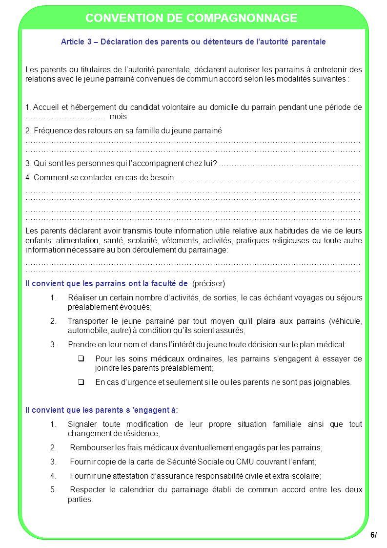 CONVENTION DE COMPAGNONNAGE 6/ Article 3 – Déclaration des parents ou détenteurs de lautorité parentale Les parents ou titulaires de lautorité parenta