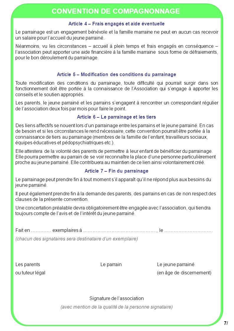 CONVENTION DE COMPAGNONNAGE Article 4 – Frais engagés et aide éventuelle Le parrainage est un engagement bénévole et la famille marraine ne peut en au
