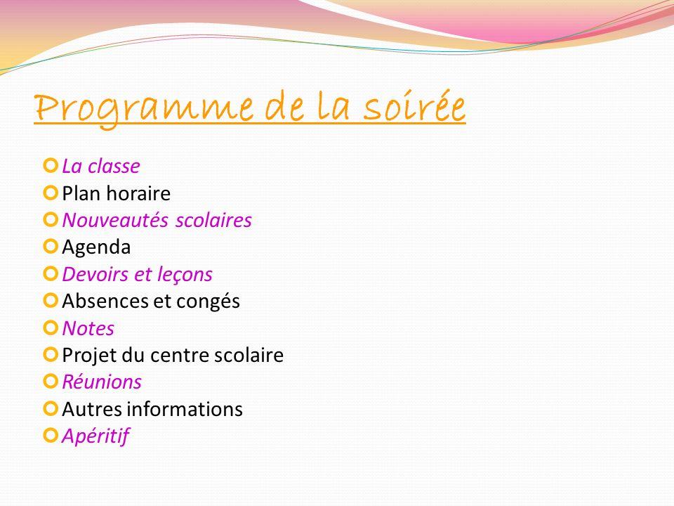 Programme de la soirée La classe Plan horaire Nouveautés scolaires Agenda Devoirs et leçons Absences et congés Notes Projet du centre scolaire Réunion