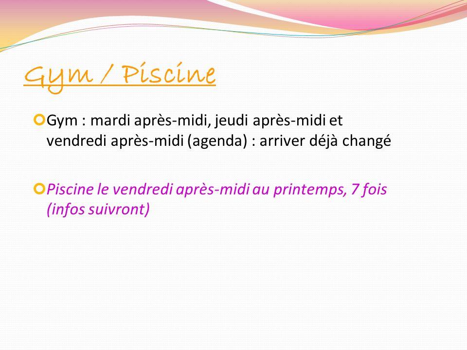 Gym / Piscine Gym : mardi après-midi, jeudi après-midi et vendredi après-midi (agenda) : arriver déjà changé Piscine le vendredi après-midi au printem