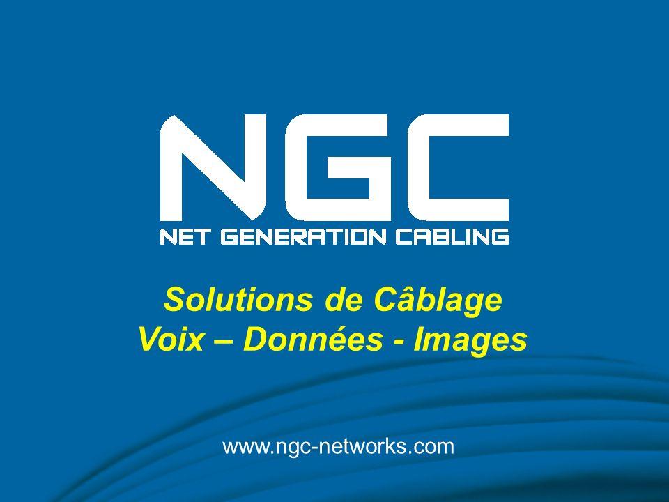 www.ngc-networks.com Solutions de Câblage Voix – Données - Images