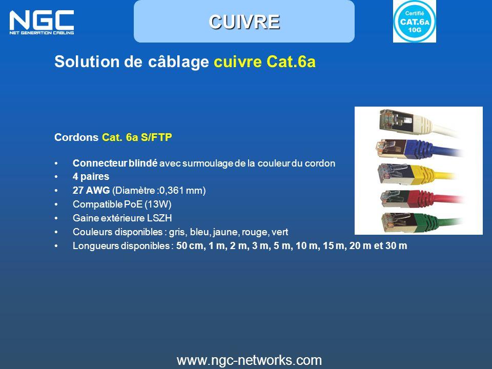 www.ngc-networks.com Solution de câblage cuivre Cat.6a Cordons Cat. 6a S/FTP Connecteur blindé avec surmoulage de la couleur du cordon 4 paires 27 AWG