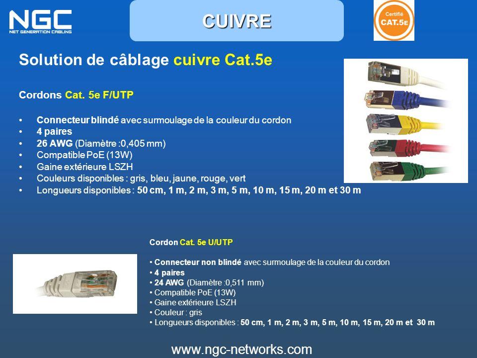 www.ngc-networks.com Solution de câblage cuivre Cat.5e Cordons Cat. 5e F/UTP Connecteur blindé avec surmoulage de la couleur du cordon 4 paires 26 AWG
