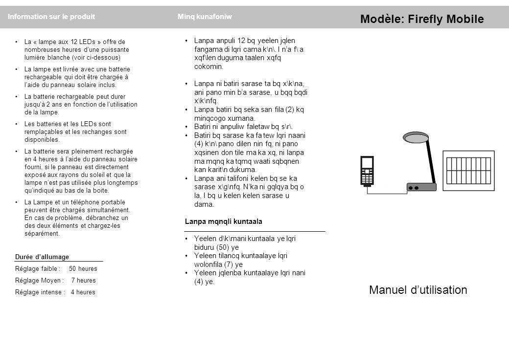 Modèle: Firefly Mobile Manuel dutilisation Minq kunafoniwInformation sur le produit La « lampe aux 12 LEDs » offre de nombreuses heures dune puissante