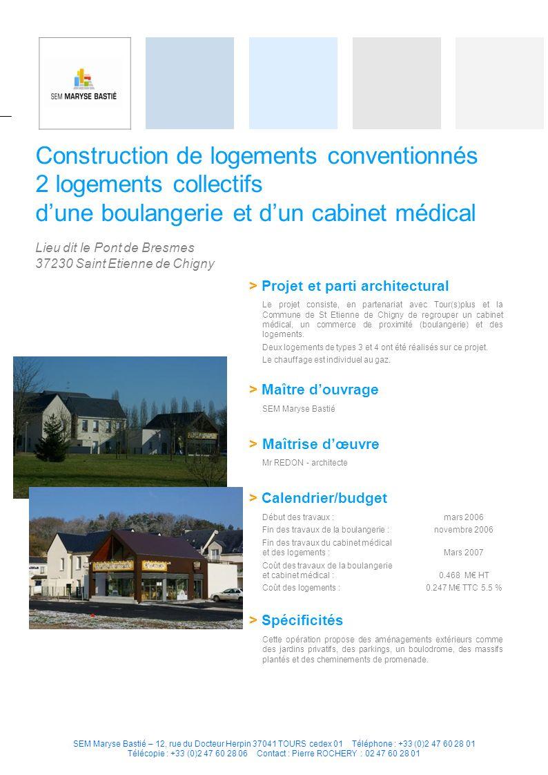 SEM Maryse Bastié – 12, rue du Docteur Herpin 37041 TOURS cedex 01 Téléphone : +33 (0)2 47 60 28 01 Télécopie : +33 (0)2 47 60 28 06 Contact : Pierre