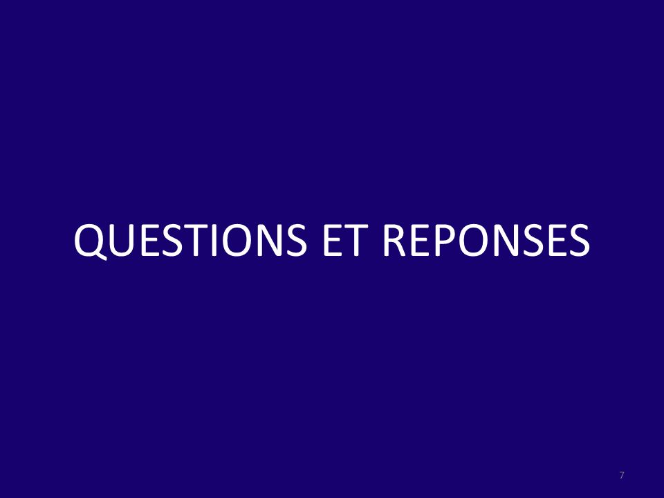 QUESTIONS ET REPONSES 7