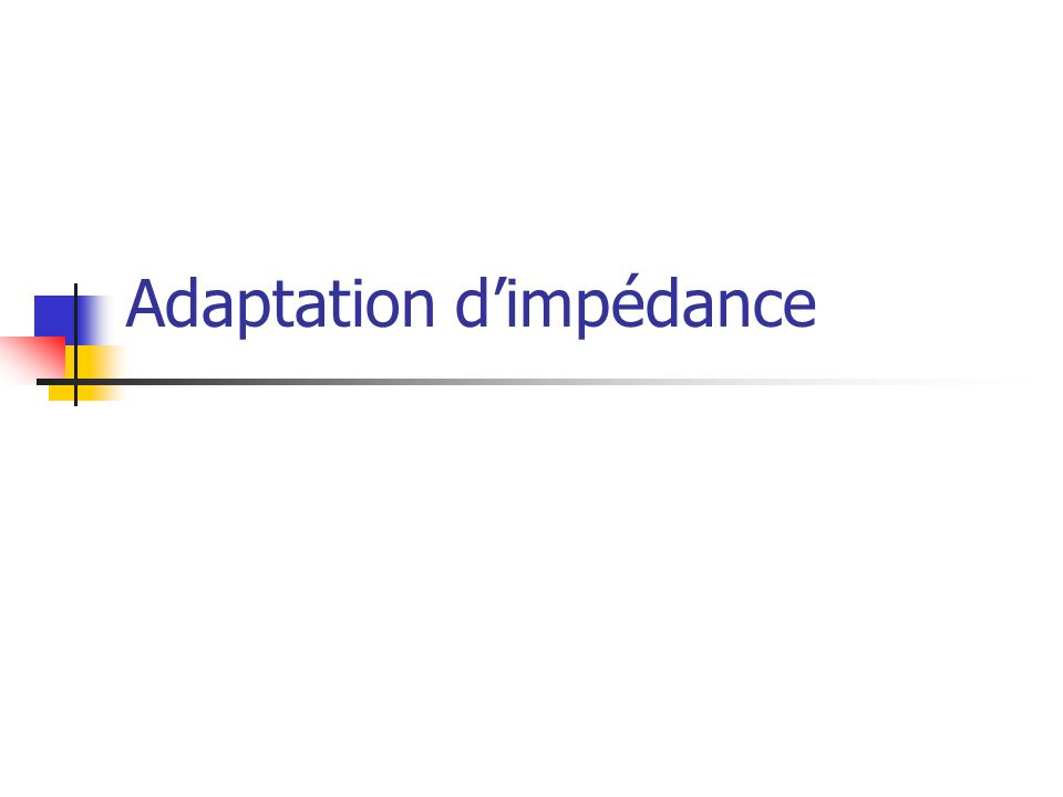 Adaptation dimpédance