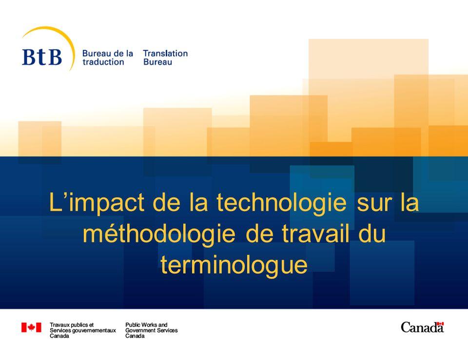 1 Limpact de la technologie sur la méthodologie de travail du terminologue
