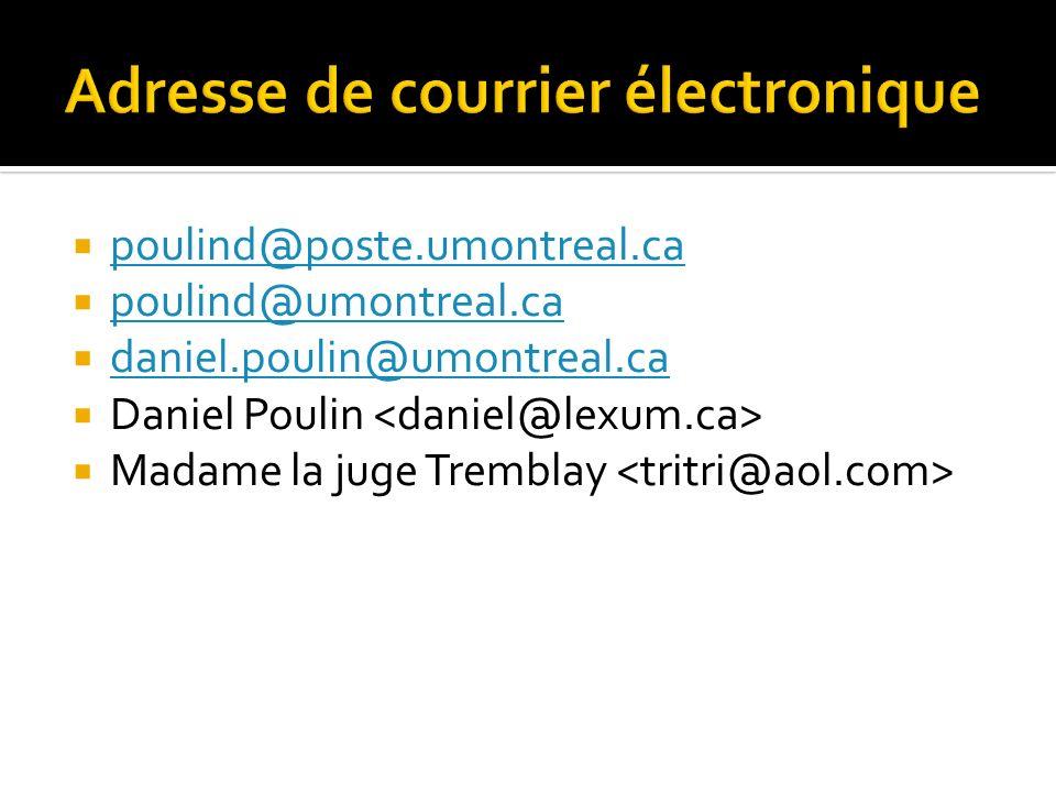 poulind@poste.umontreal.ca poulind@umontreal.ca daniel.poulin@umontreal.ca Daniel Poulin Madame la juge Tremblay