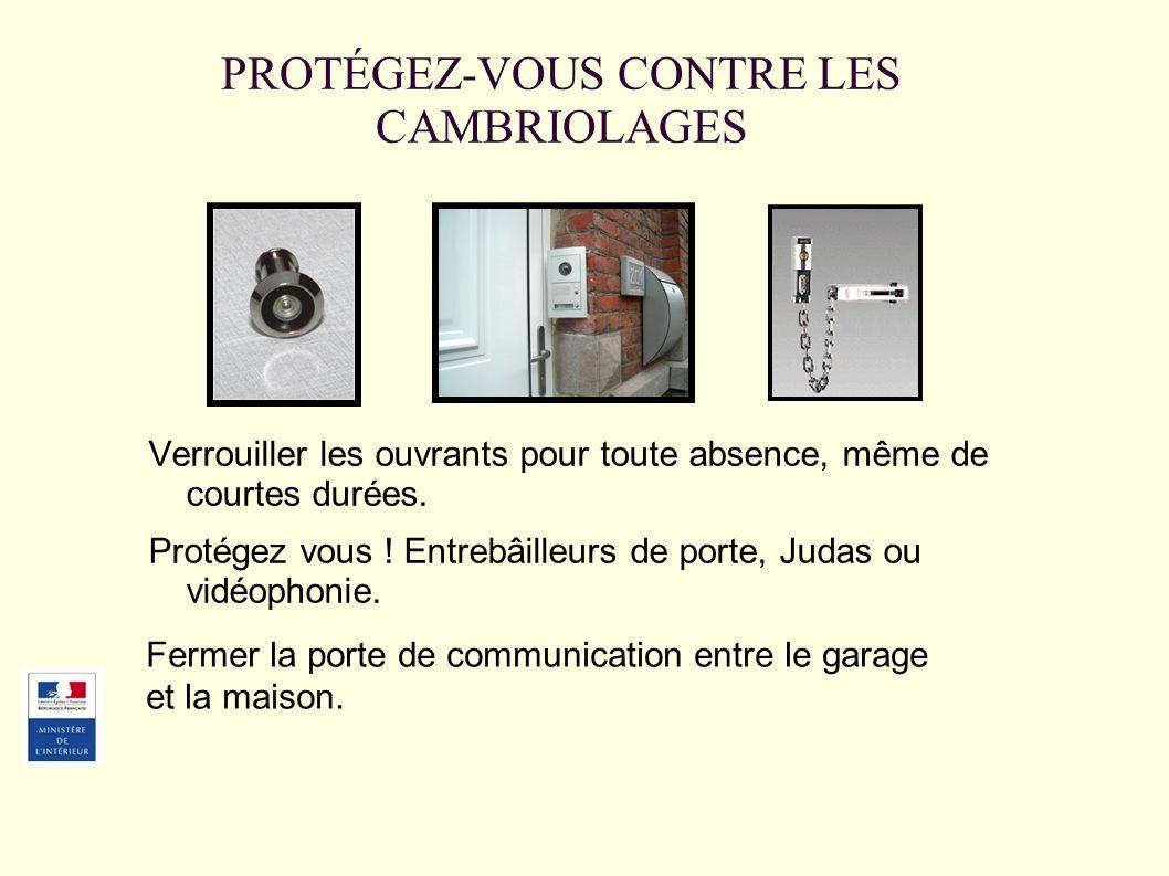 PROTÉGEZ-VOUS CONTRE LES CAMBRIOLAGES Verrouiller les ouvrants pour toute absence, même de courtes durées.