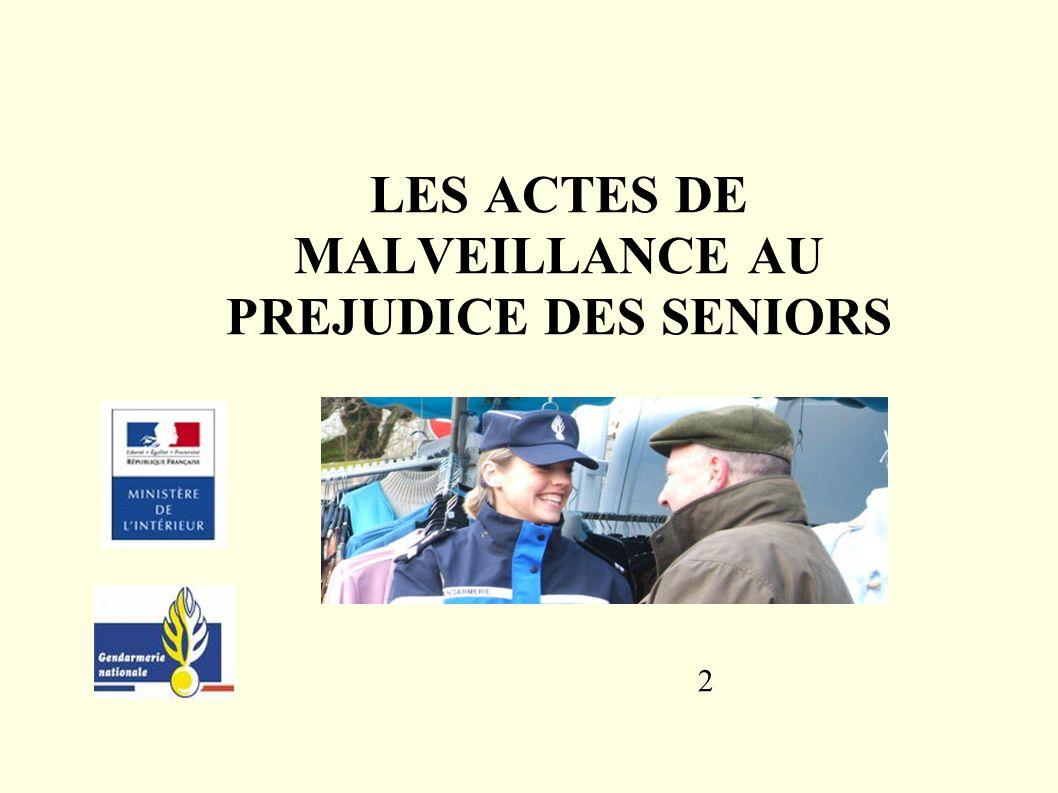 2 LES ACTES DE MALVEILLANCE AU PREJUDICE DES SENIORS