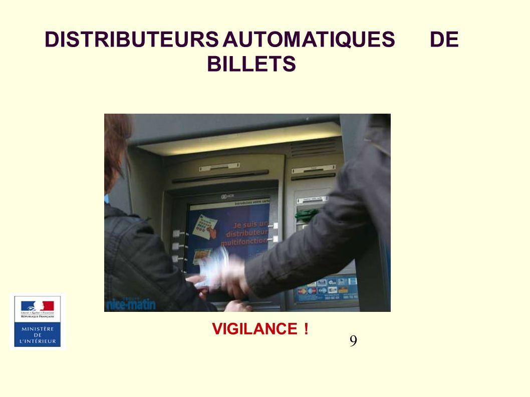 9 DISTRIBUTEURS AUTOMATIQUES DE BILLETS VIGILANCE !