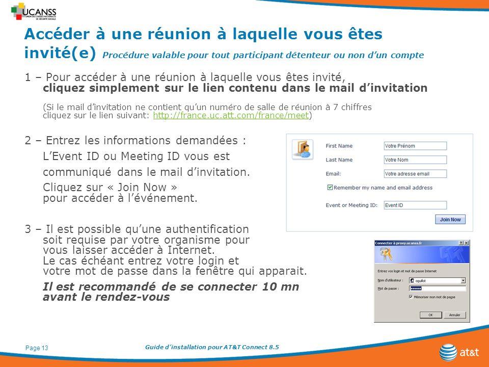 Guide dinstallation pour AT&T Connect 8.5 Page 13 Accéder à une réunion à laquelle vous êtes invité(e) Procédure valable pour tout participant détente