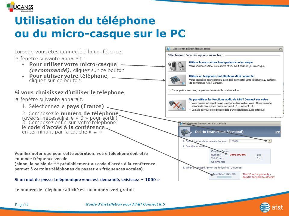 Guide dinstallation pour AT&T Connect 8.5 Page 14 Utilisation du téléphone ou du micro-casque sur le PC Lorsque vous êtes connecté à la conférence, la