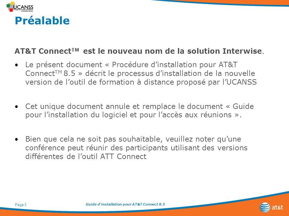 Guide dinstallation pour AT&T Connect 8.5 Page 3 Préalable AT&T Connect TM est le nouveau nom de la solution Interwise. Le présent document « Procédur