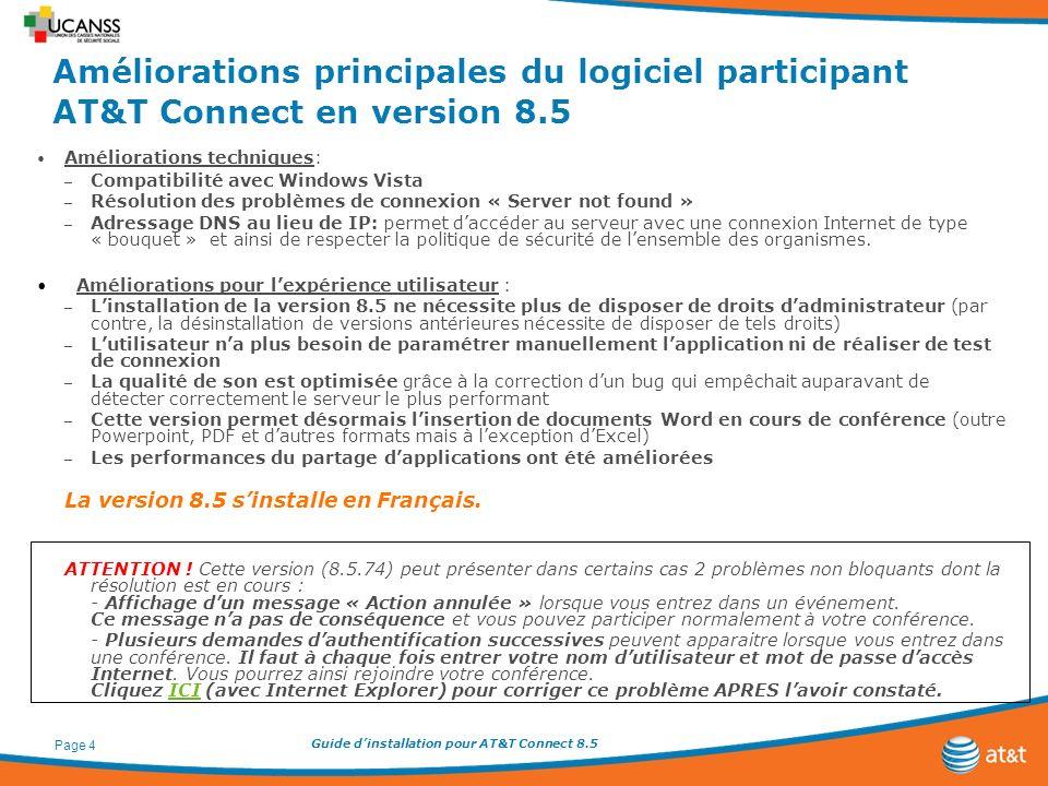 Guide dinstallation pour AT&T Connect 8.5 Page 4 Améliorations principales du logiciel participant AT&T Connect en version 8.5 Améliorations technique