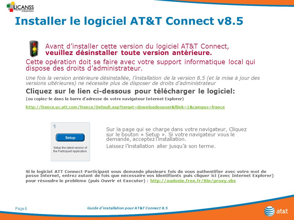 Guide dinstallation pour AT&T Connect 8.5 Page 8 Installer le logiciel AT&T Connect v8.5 Avant dinstaller cette version du logiciel AT&T Connect, veui