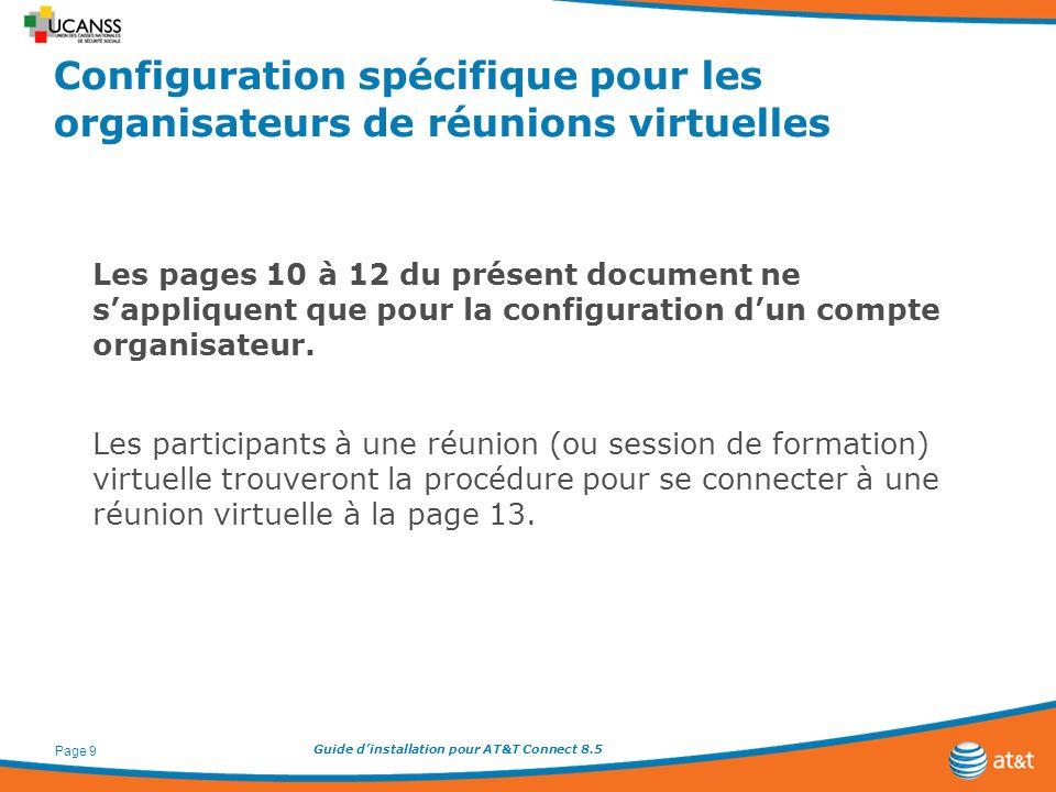 Guide dinstallation pour AT&T Connect 8.5 Page 9 Configuration spécifique pour les organisateurs de réunions virtuelles Les pages 10 à 12 du présent d