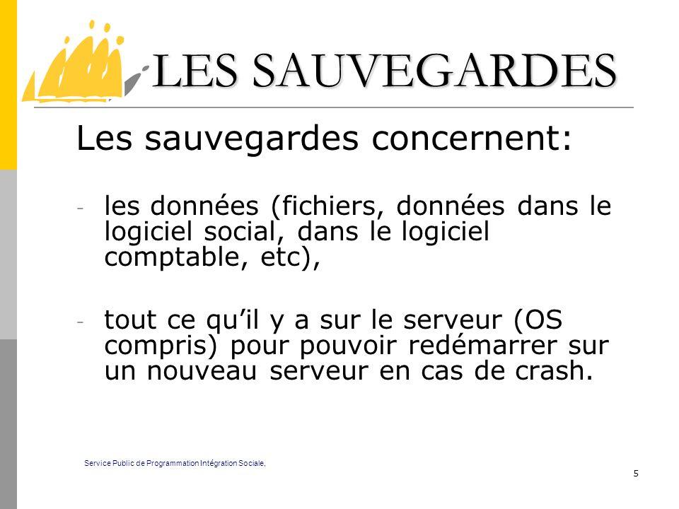 5 LES SAUVEGARDES LES SAUVEGARDES Les sauvegardes concernent: - les données (fichiers, données dans le logiciel social, dans le logiciel comptable, et