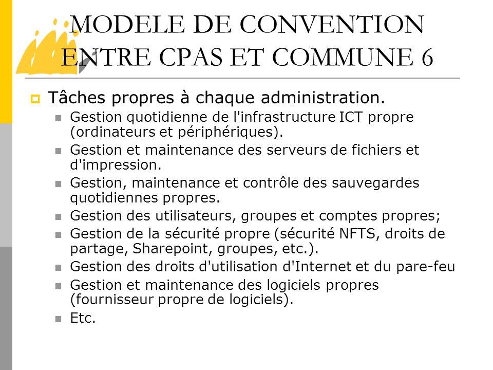 MODELE DE CONVENTION ENTRE CPAS ET COMMUNE 6 Tâches propres à chaque administration. Gestion quotidienne de l'infrastructure ICT propre (ordinateurs e