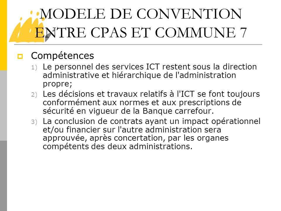 MODELE DE CONVENTION ENTRE CPAS ET COMMUNE 7 Compétences 1) Le personnel des services ICT restent sous la direction administrative et hiérarchique de
